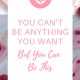 be this pi 80x80 - You Can't Be Anything You Want to Be But You Can Be This