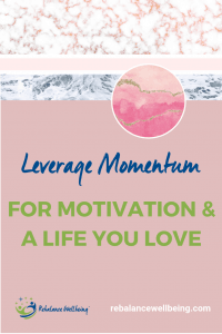 leverage momentum mo 200x300 - LEVERAGE MOMENTUM FOR MOTIVATION AND A LIFE YOU LOVE