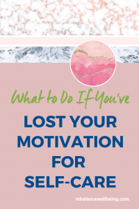 motivation self care mo 200x300 - What to Do If You've Lost the Motivation for Self-Care