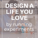 run experiment ov 80x80 - CURIOSITY LEADS THE WAY TO A LIFE YOU LOVE