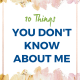 you dont know about me pa 80x80 - 10 Things You Don't Know About Me
